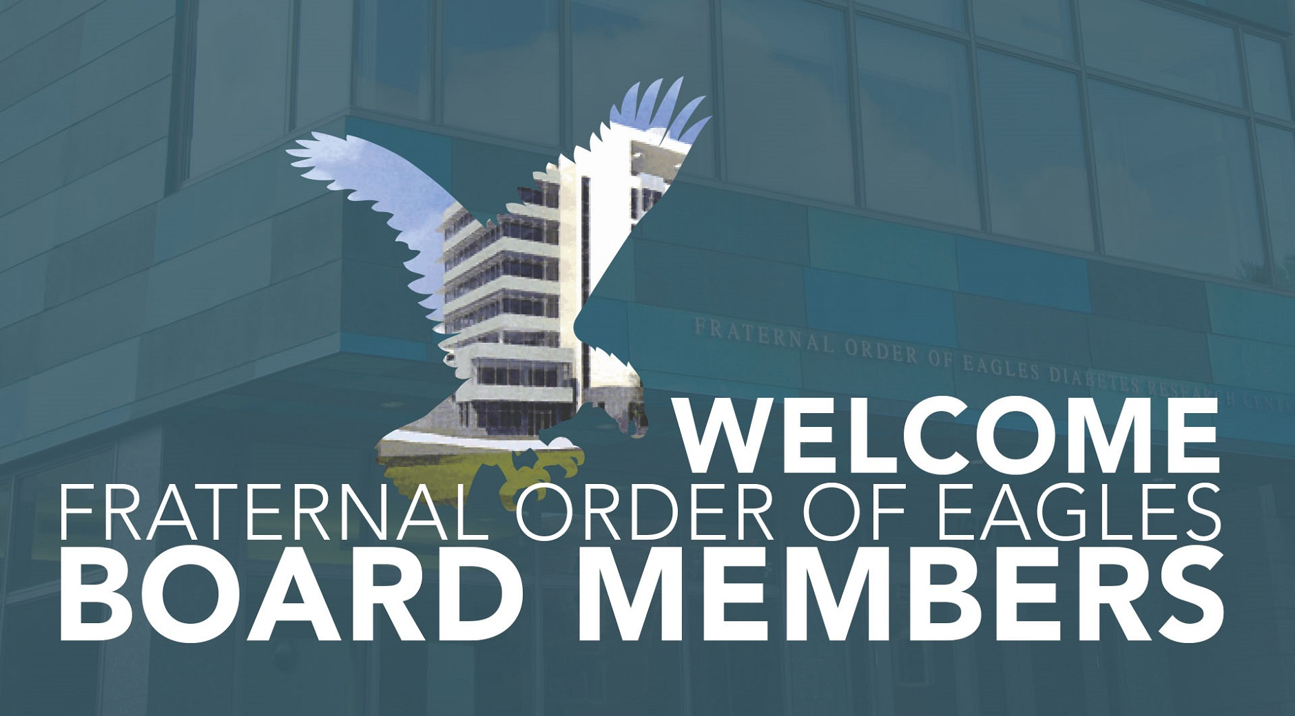 Welcome Fraternal Order of Eagles Board Members | Signage