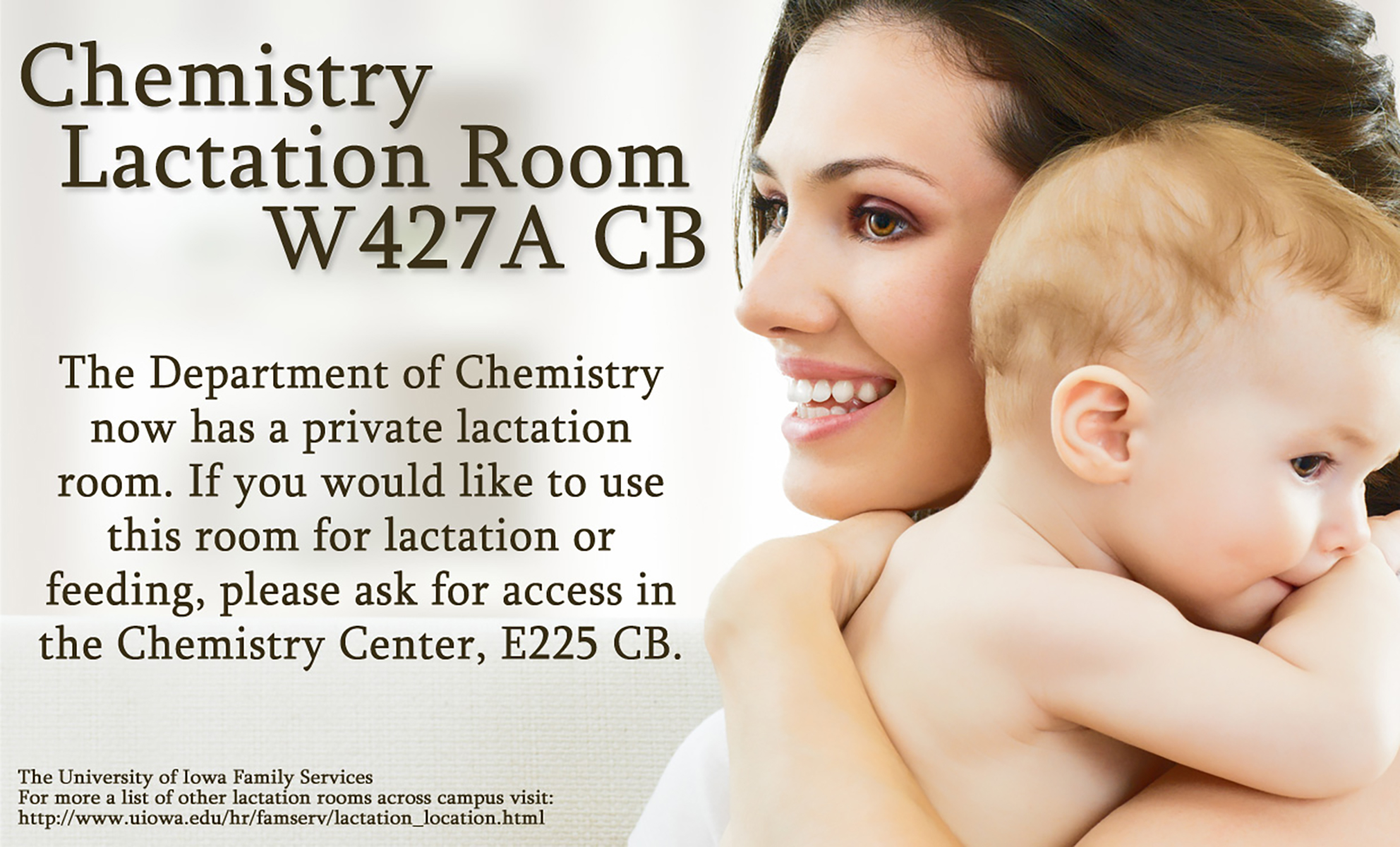 Chemistry Lactation Room is located in W427A CB. The Department of Chemistry now has a private lactation room. If you would like to use this room for lactation or feeding, please ask for access in the Chemistry Center, E225 CB.