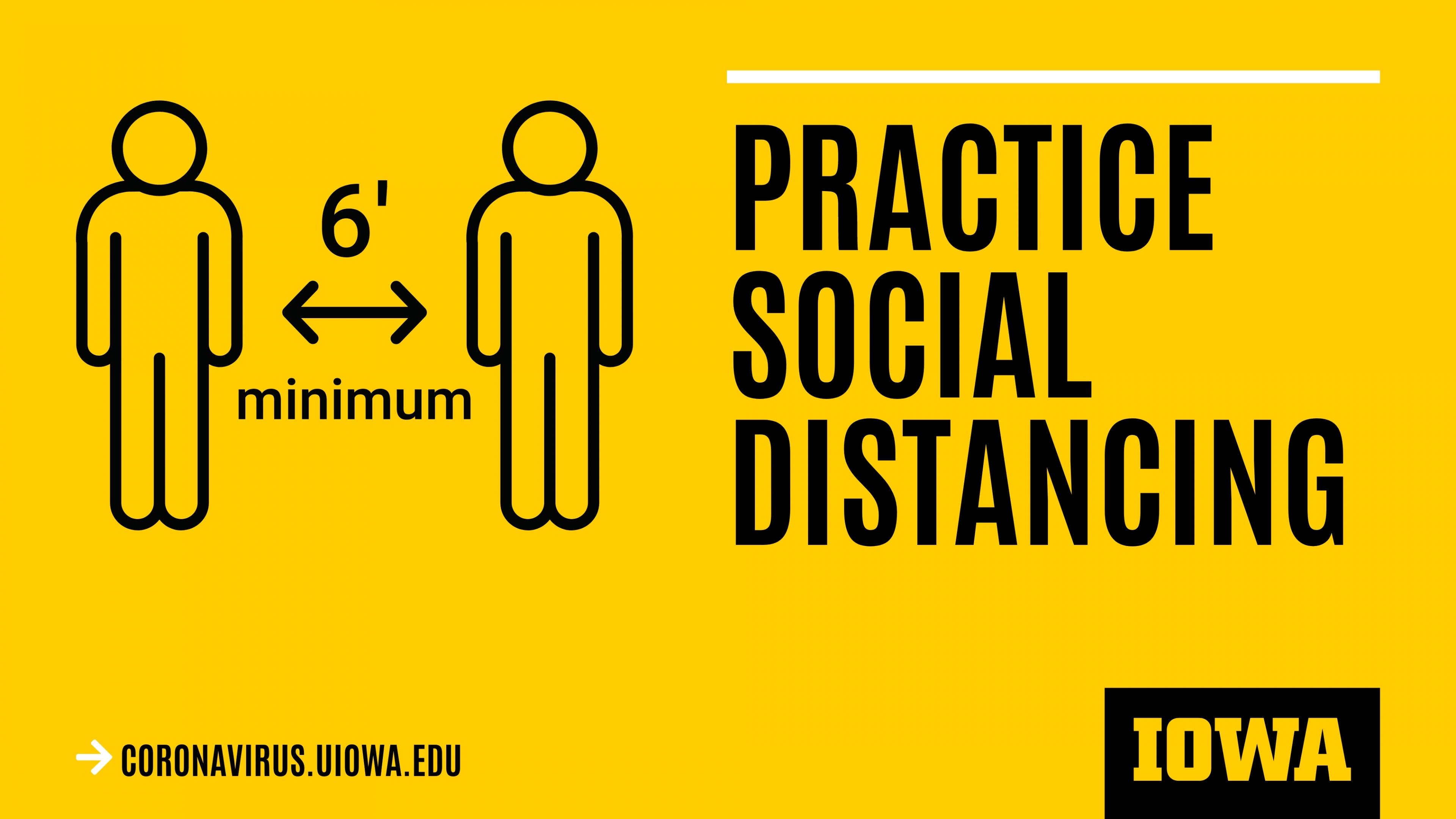 Practice social distancing of 6 feet minimum