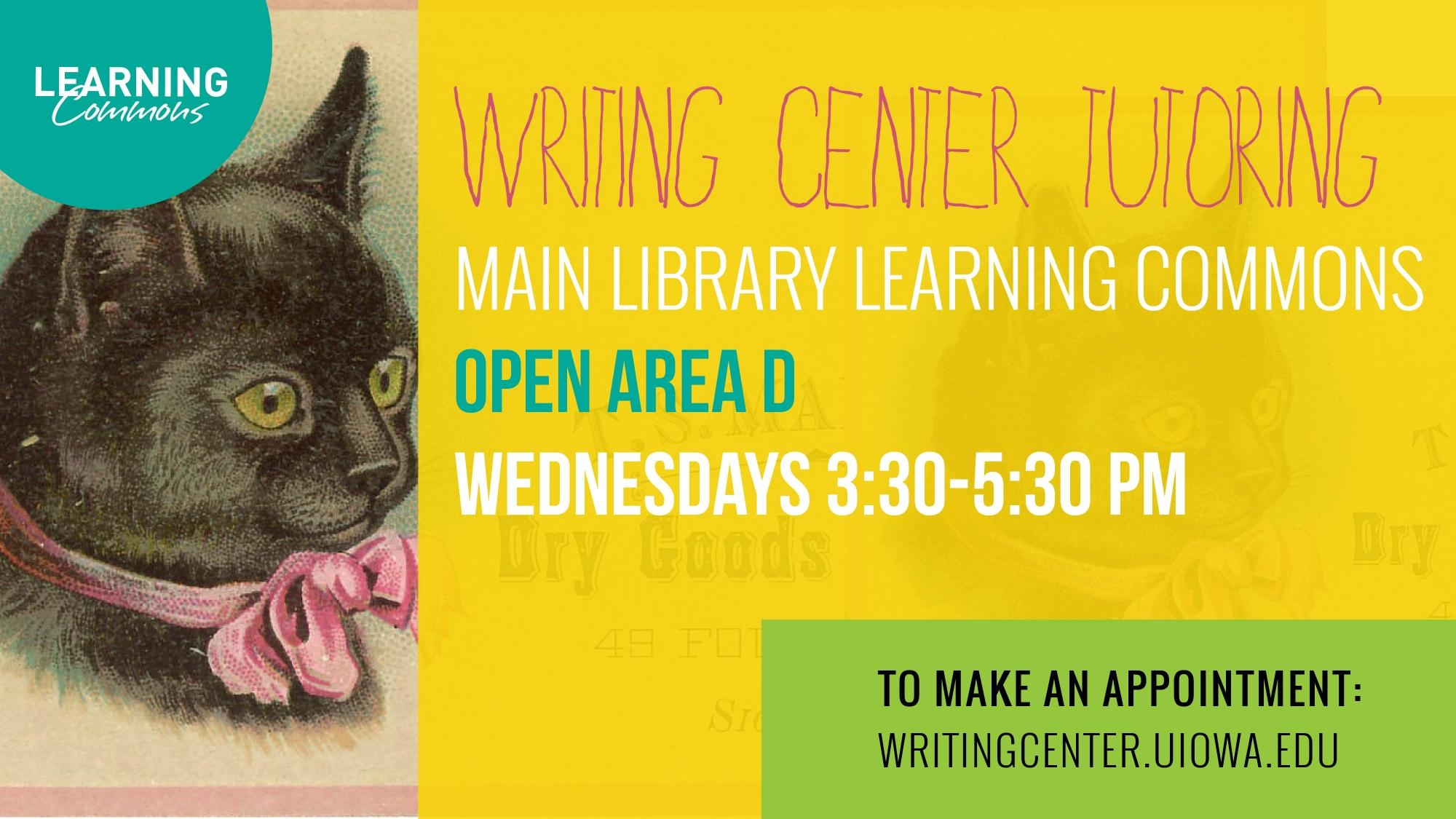 Writing Center Tutoring Wednesdays 3:30-5:30pm in Open Area D in the Main Library Learning Commons. To make an appointment go to writingcenter.uiowa.edu
