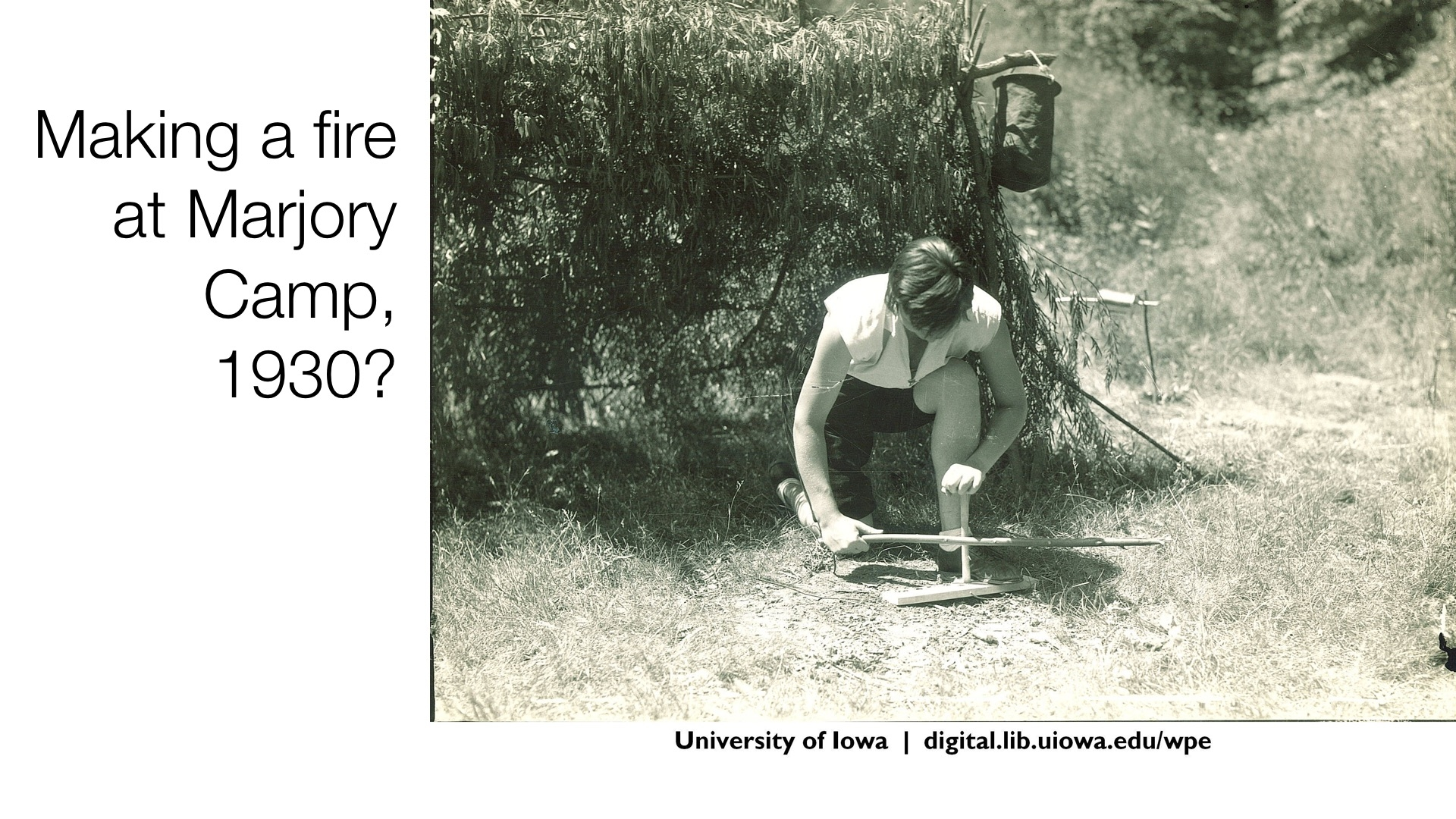 Making a fire at Marjory Camp 1930?