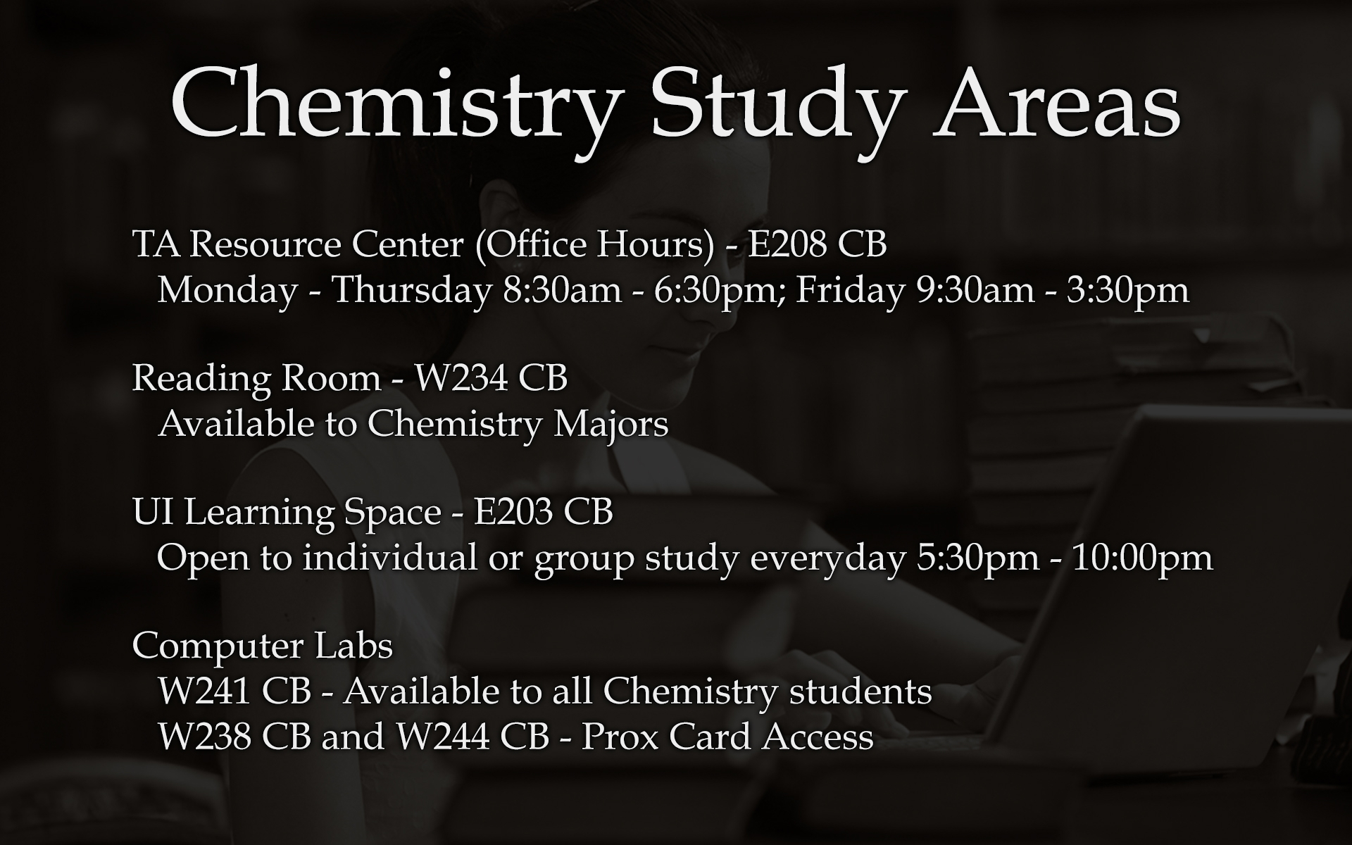 TA Resource Center (Office Hours) - E208 CB Monday - Thursday 8:30am - 6:30pm; Friday 9:30am - 3:30pm